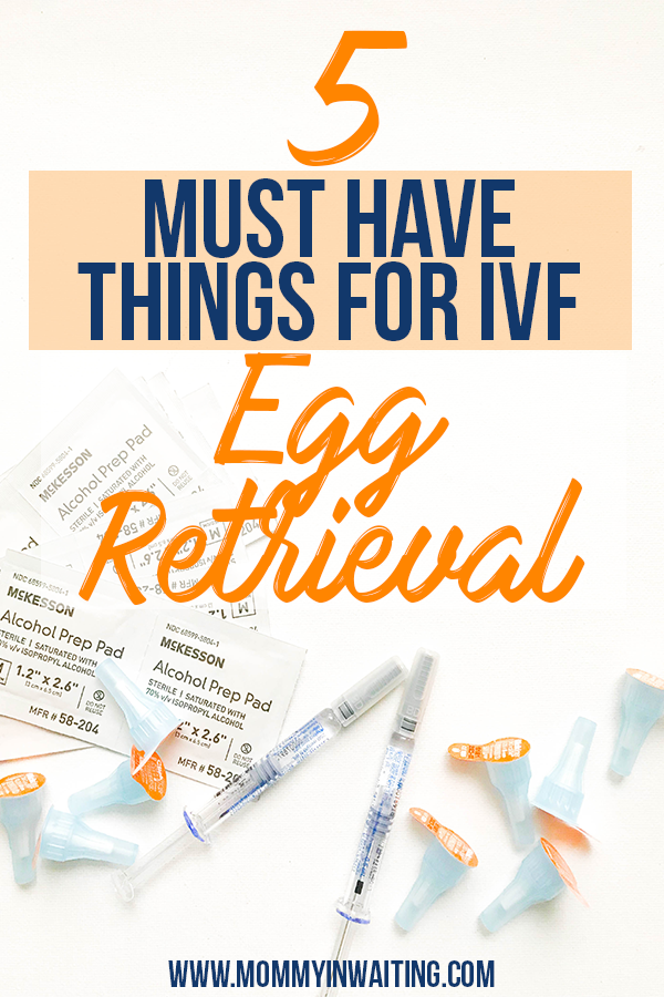 IVF Egg Retrieval Recovery | 5 Must Have Things for Egg Retrieval | #TTC #Fertility #IVF | MommyInWaiting.com