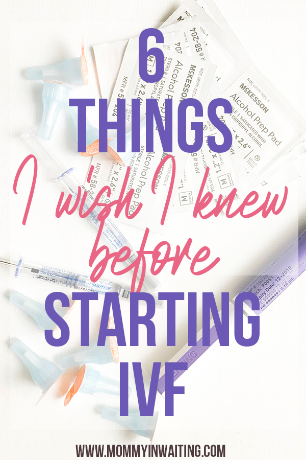 6 Things I Wish I Knew before Starting IVF | IVF Tips | How to have a successful IVF cycle | See more of my tips and IVF advice on my blog: mommyinwaiting.com