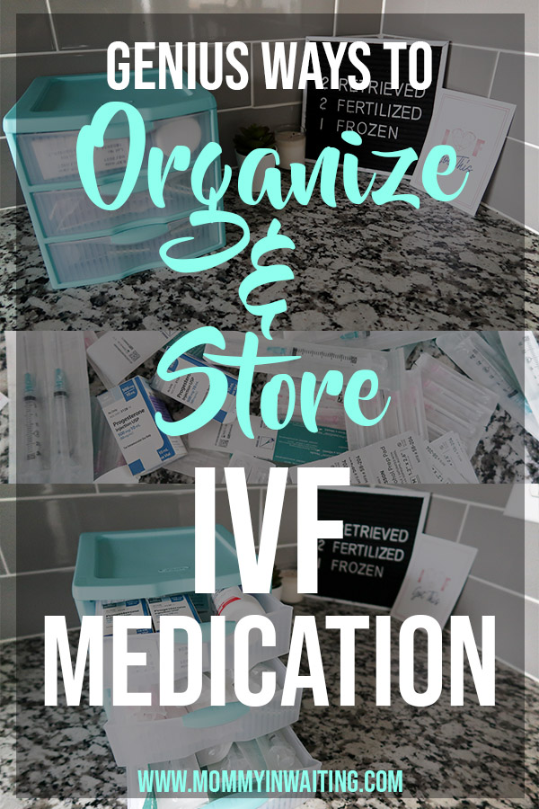 Genius Ways for IVF Medication Organization | How to organize IVF Medication | www.MommyInWaiting.com