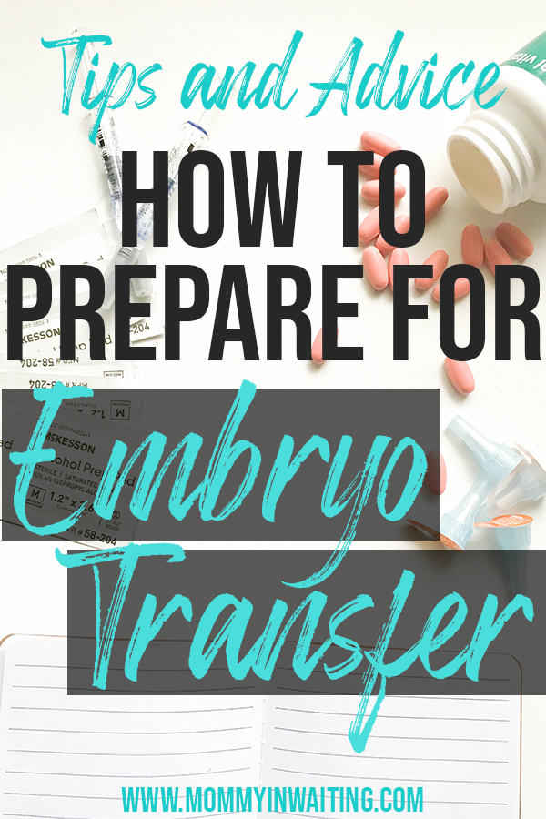How to Prepare for Embryo Transfer | Embryo Transfer Tips | IVF Tips | MommyinWaiting.com